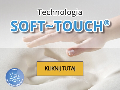 Technologia SOFT TOUCH